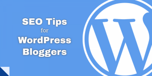 SEO for WordPress – What Every Blogger Should Know